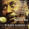 Muddy Waters - They Call Me Muddy Waters: 20 Blues Classics (1988)