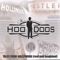 The HooDoos - Tales from Hollywood (Real and Imagined) (2002)