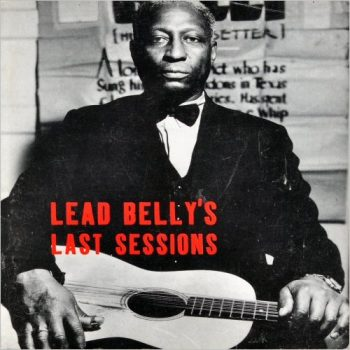 Lead Belly - Lead Belly's Last Sessions (1994)